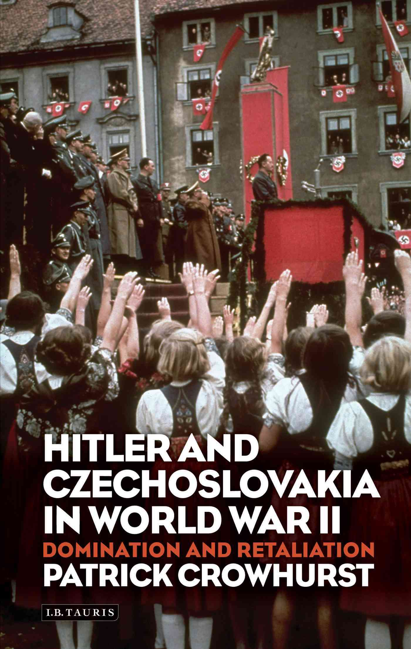Hitler and Czechoslovakia in World War II By Crowhurst, Patrick